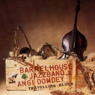 Barrelhouse Jazzband & Angi Domdey – Travelling Blues